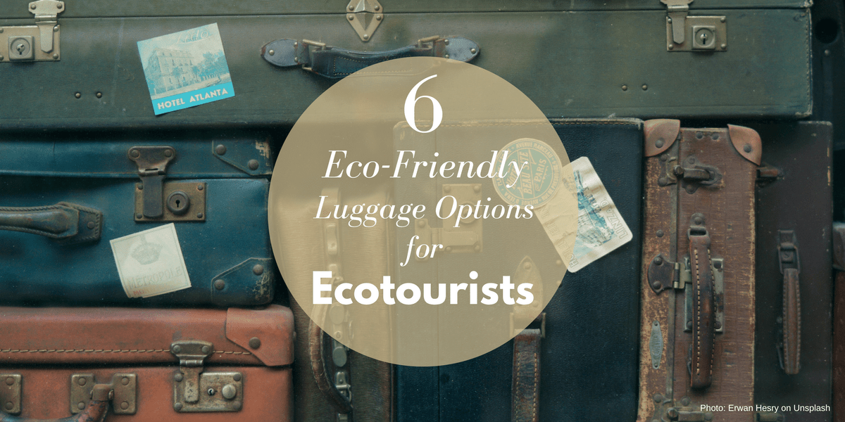 6 Eco-Friendly Luggage Options For Ecotourists