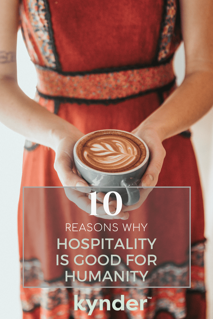 10 Reasons Why Hospitality is Good For Humanity.png