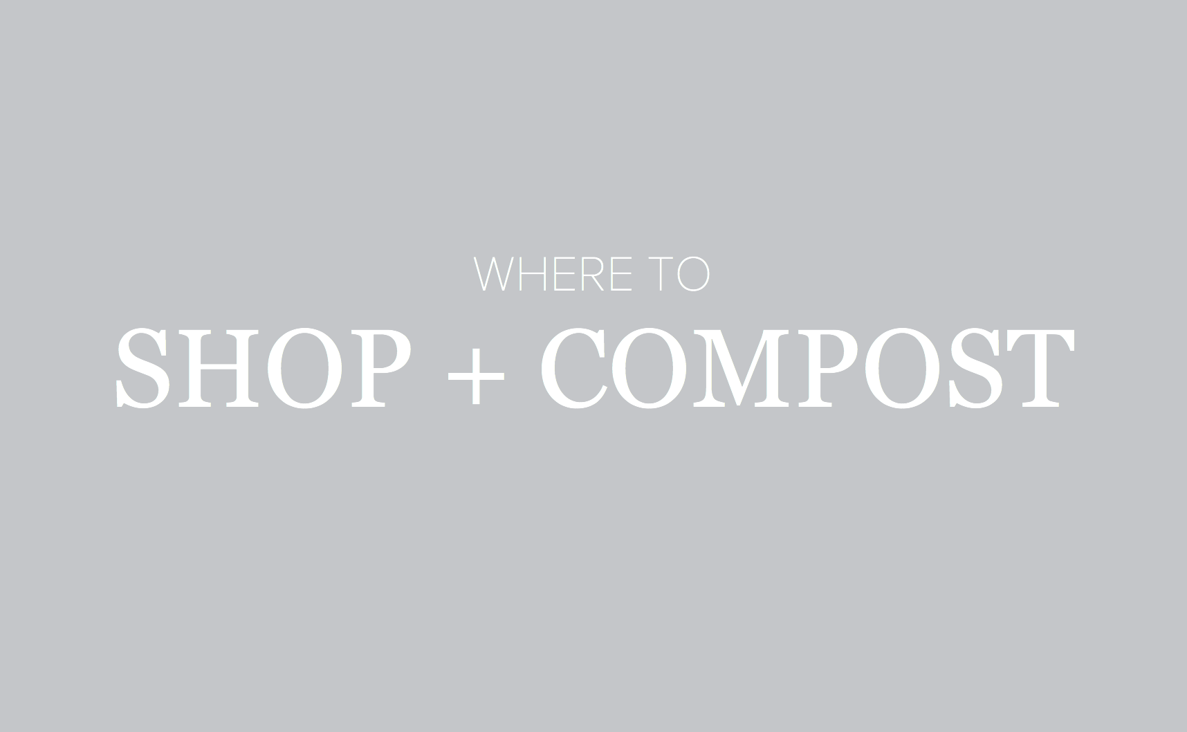 Where to shop in bulk and compost for a zero waste home | Litterless
