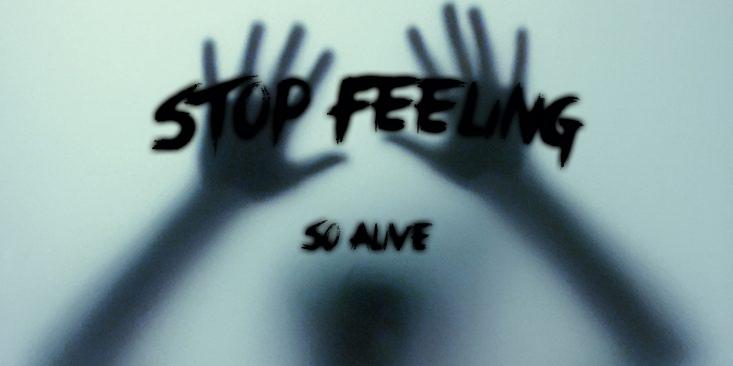 Stop Feeling so Alive.jpg