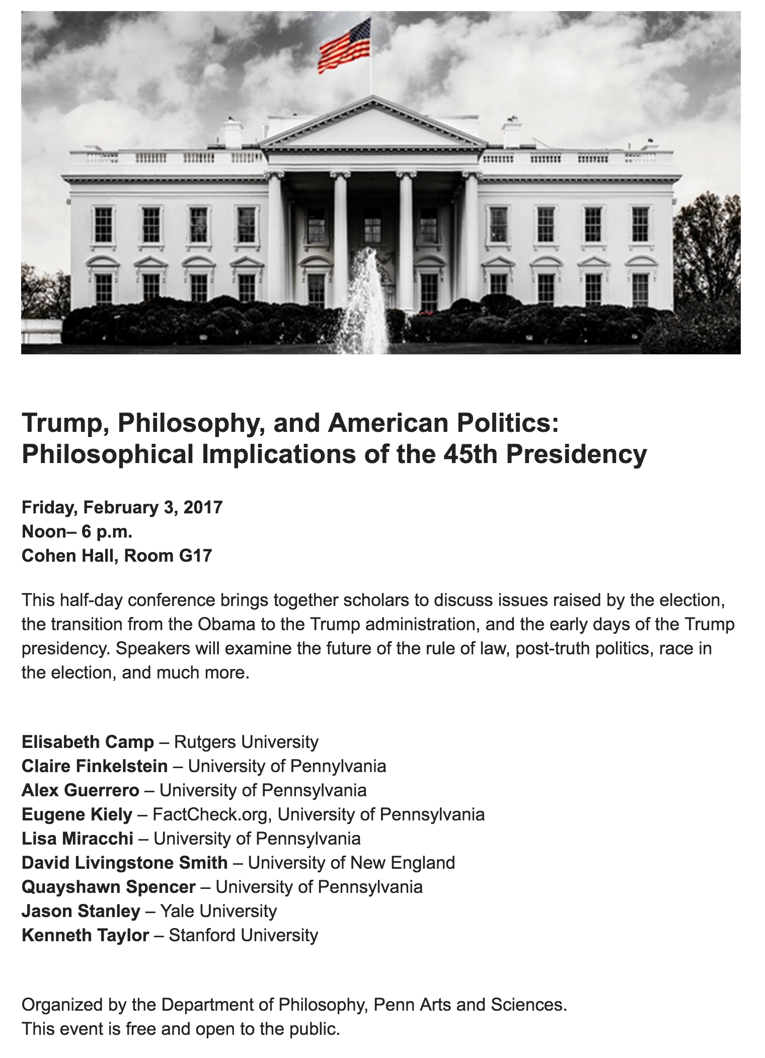 "February 2017. ""Liberals Own Up: Diagnosing Our Intellectual Role in Producing Post- Truth Politics. Philosophy, Trump, and American Politics, University of Pennsylvania."