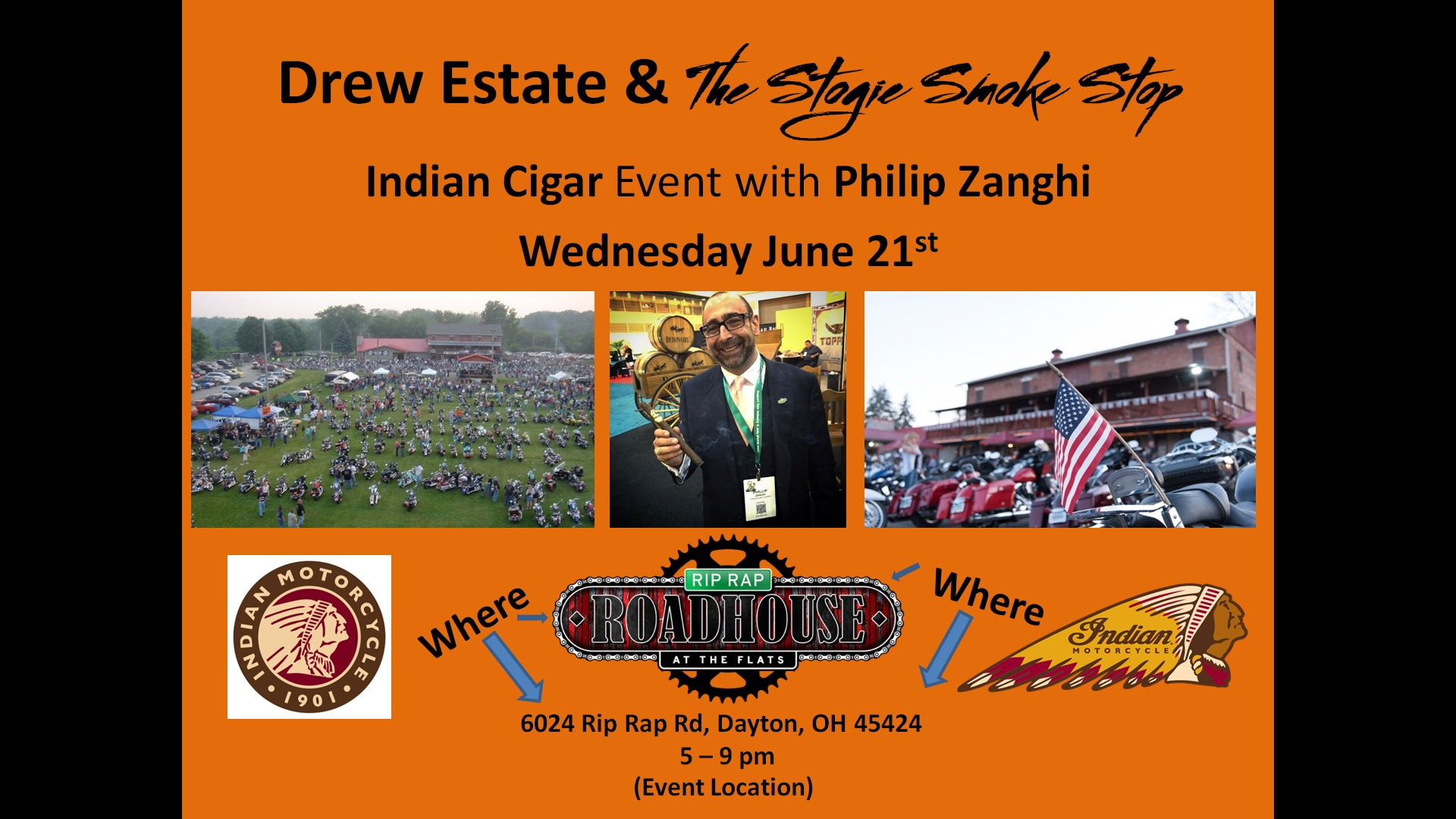 Drew Estate & Indian Motorcycle Cigar Event with brand owner Philip Zanghi At:  The Rip Rap Roadhouse, 6024 Rip Rap Rd. Dayton Oh. 45424
