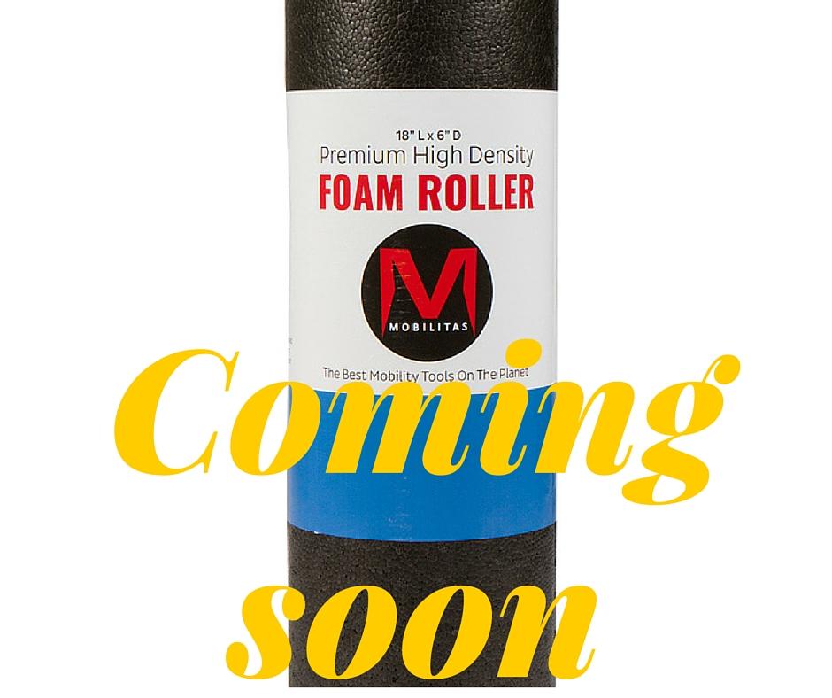 Mobility Foam Roller CommingSoon.jpg