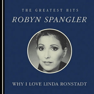 Robyn Spangler - Why I Love Linda Ronstadt
