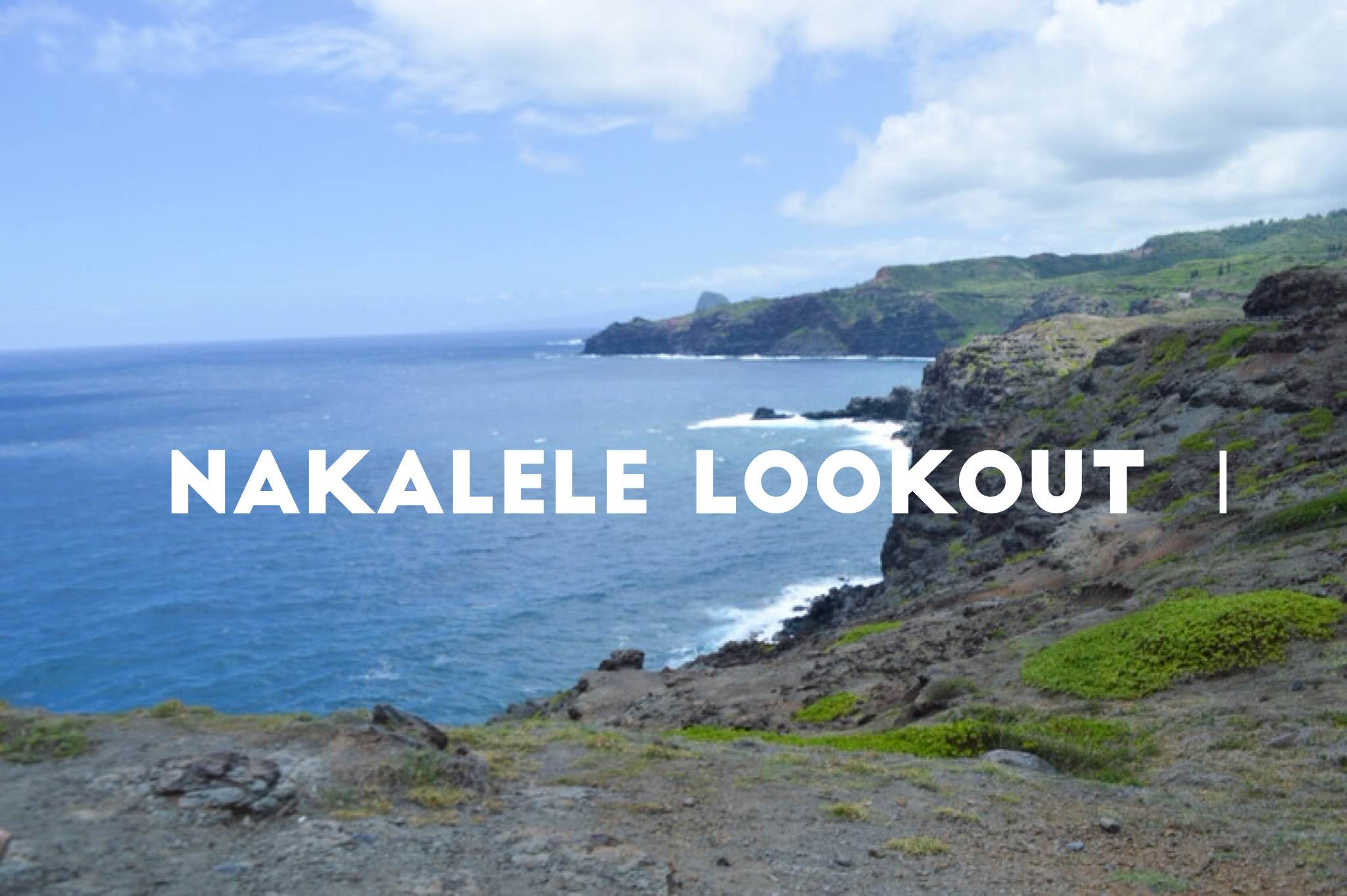 Nakalele Lookout + SaltWaterVibes