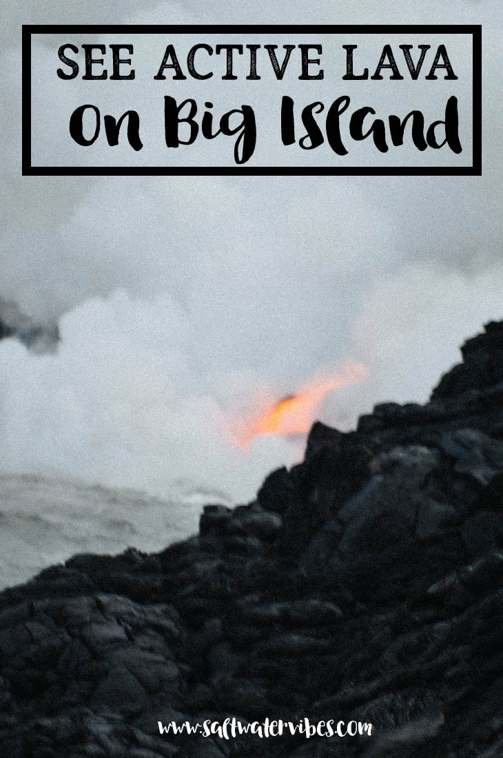 See Lava Big Island Hawaii + SaltWaterVibes