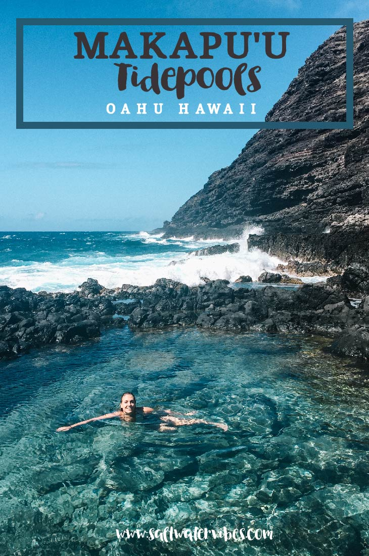Makapu'u Tidepools Hawaii + SaltWaterVibes