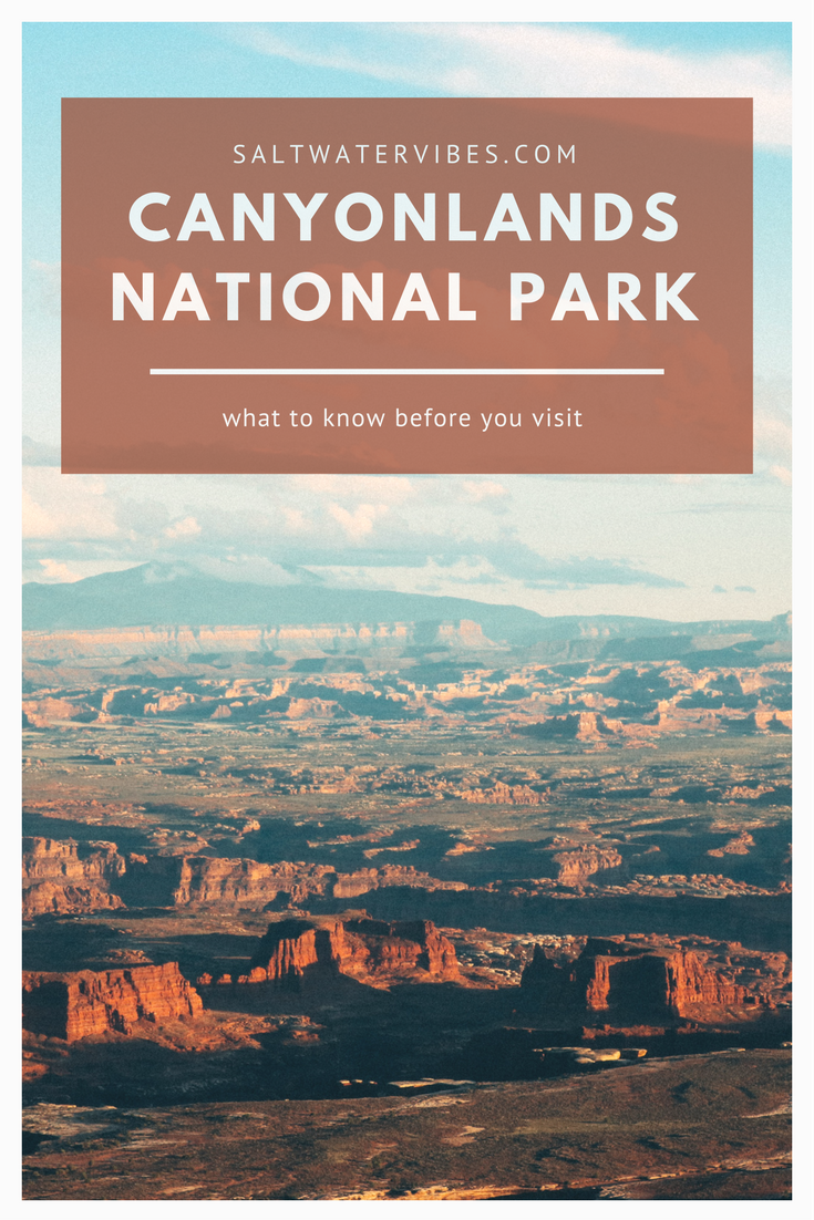 What to Know Before Visiting Canyonlands National Park + SaltWaterVibes