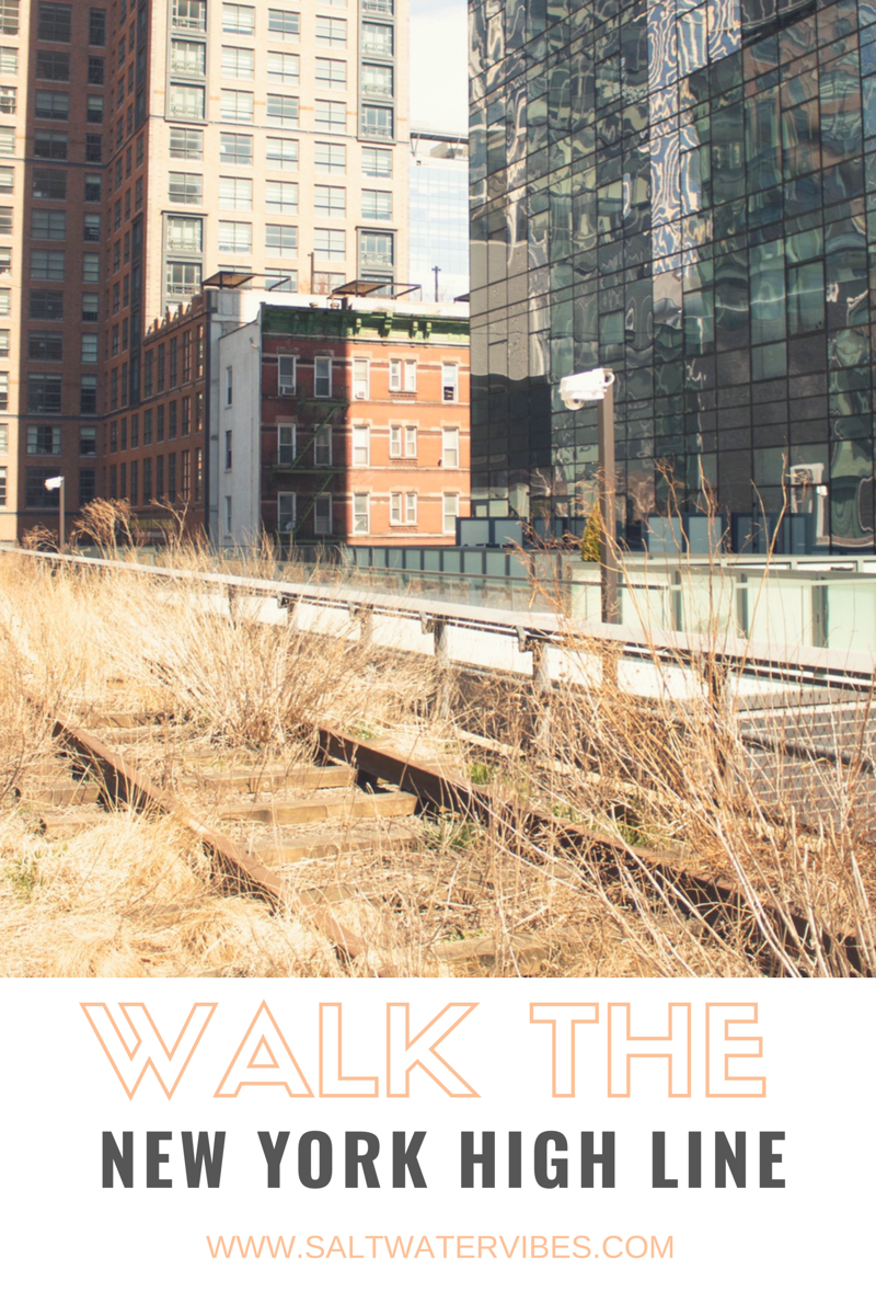 Walk The High Line New York City | SaltWaterVibes