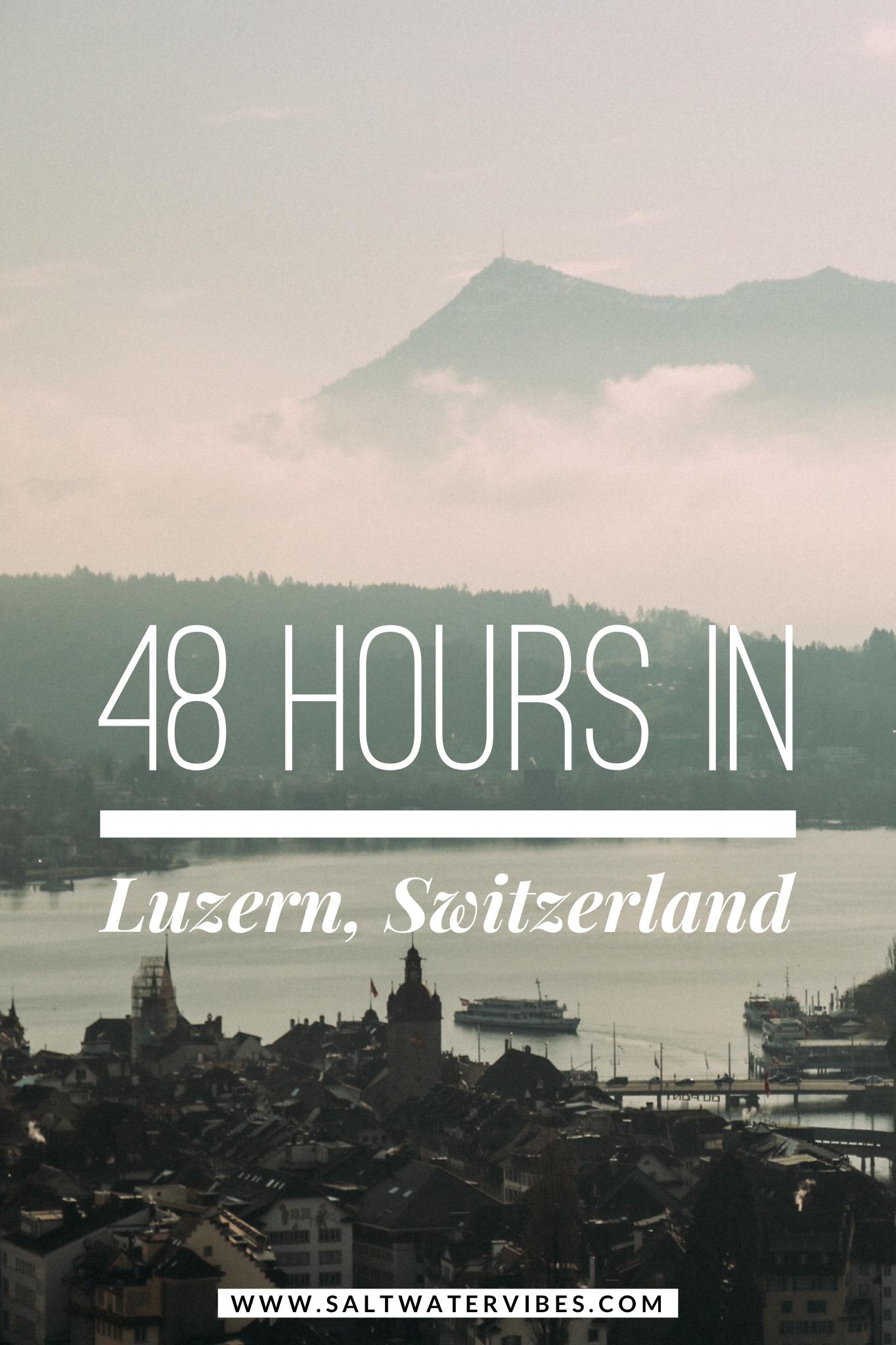 48 Hours In Lucern, Switzerland | SaltWaterVibesBlog
