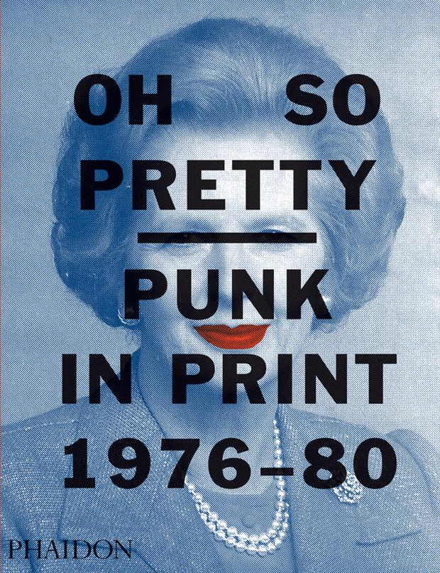 Oh So Pretty - Punk in Print 1976 - 1990 BOOK