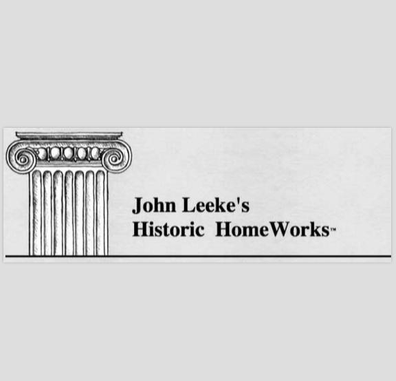 JOHN LEEKE'S HISTORIC HOMEWORKS