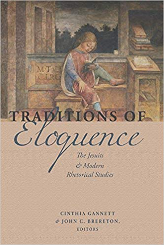 Traditions of Eloquence: The Jesuits & Modern Rhetorical Studies  (text cover via Amazon.com)