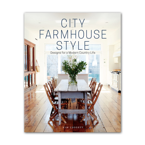 City Farmhouse Style written by Kim Leggett
