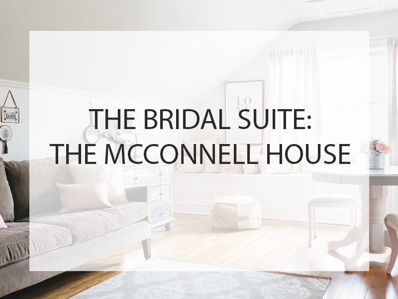 The Bridal Suite: The McConnell House