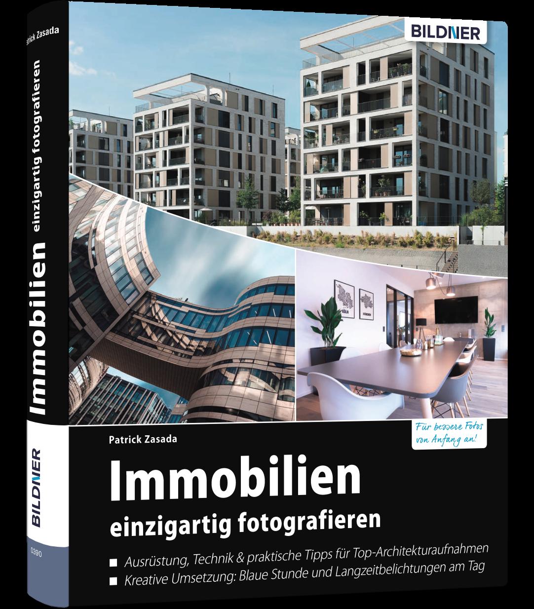 Das Buch zur Architektur- & Immobilienfotografie für Fortgeschrittene von Patrick Zasada (Bildner Verlag)