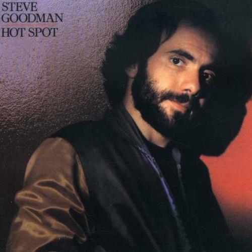 "Steve Goodman Hot Spot Country/pop album for writer of ""City of New Orleans"""