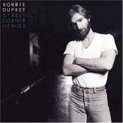 Robbie Dupree Street Corner Heroes Follow up hit album to debut