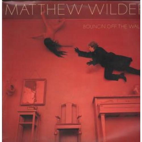 Matthew Wilder Bouncin' Off the Walls Follow up hit album to debut
