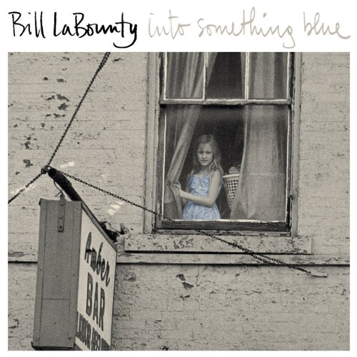 "Bill LaBounty - Into Something Blue  ""R&B /Jazz"""