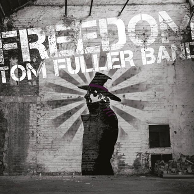 Tom Fuller Band - Freedom