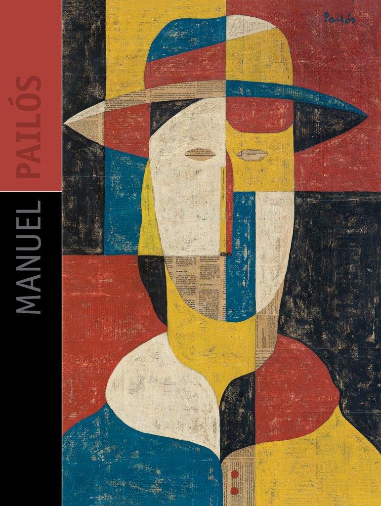 Manuel Pailós: An Intimate Pailos