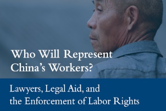 """Who Will Represent China's Workers? - Despite considerable progress, in China, as elsewhere, labor violations persist and a substantial """"representation gap"""" remains between legal needs and services."""