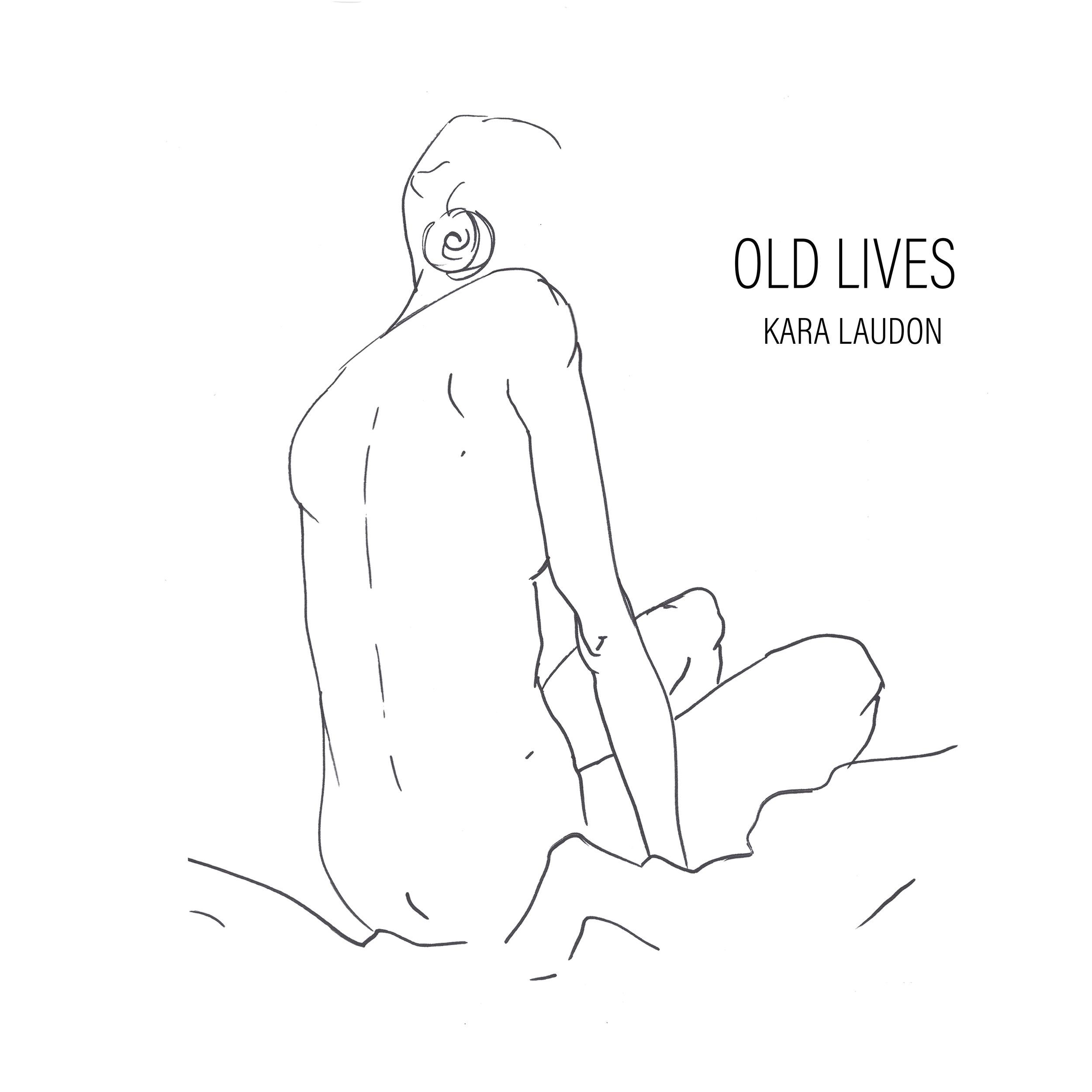 KARA LAUDON OLD LIVES - 2019 producer, engineer, performer