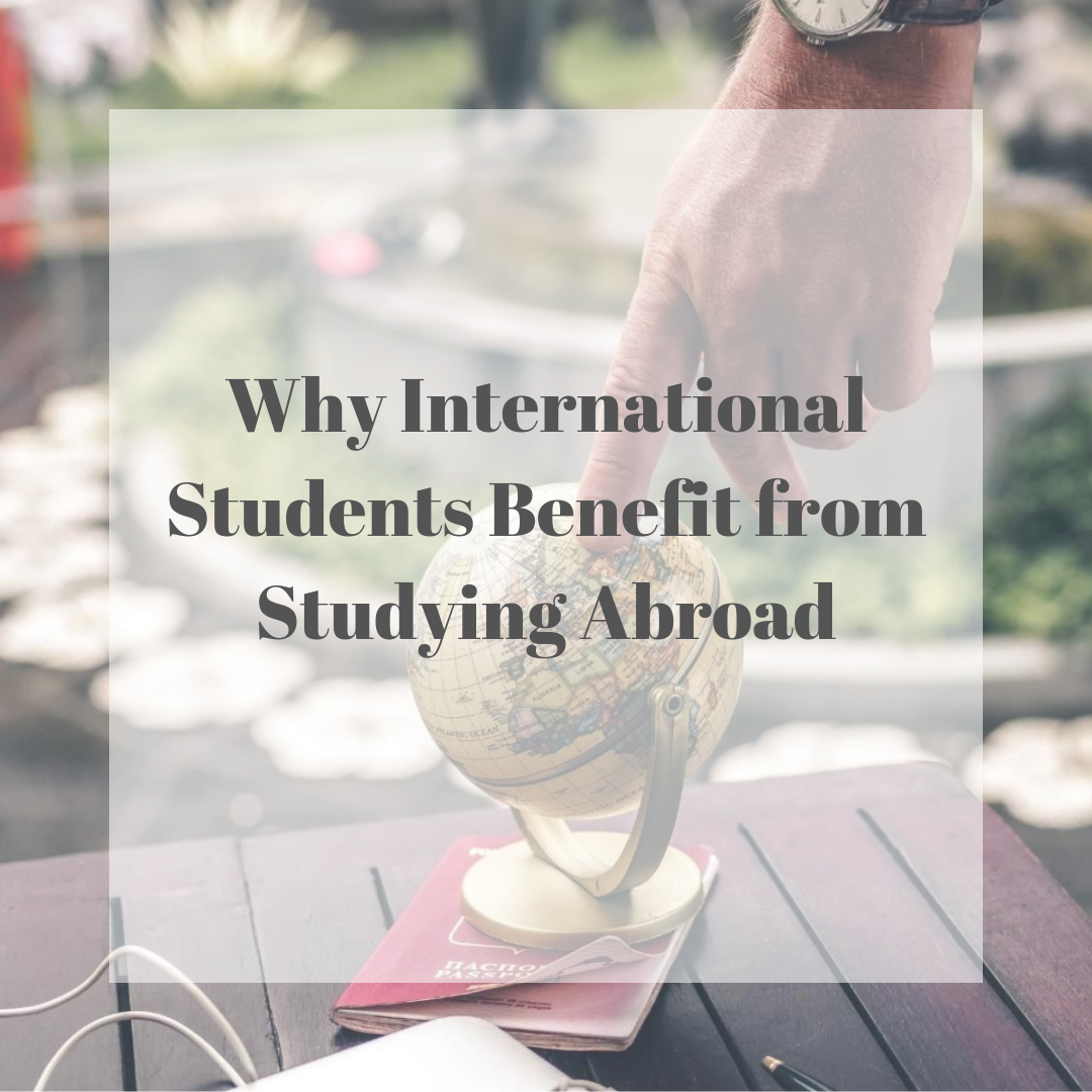 Why International Students Benefit from Studying Abroad.png