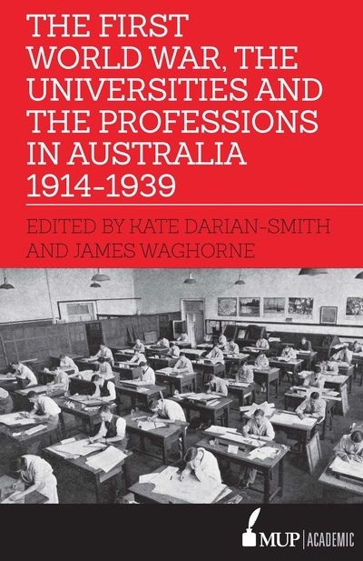 the-first-world-war-the-universities-and-the-professions-in-australia-1914-1939-electronic-book-text20190323-4-1tw2r2r-1.jpg
