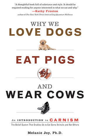Why We Love Dogs Eat Pigs and Wear Cows.jpg