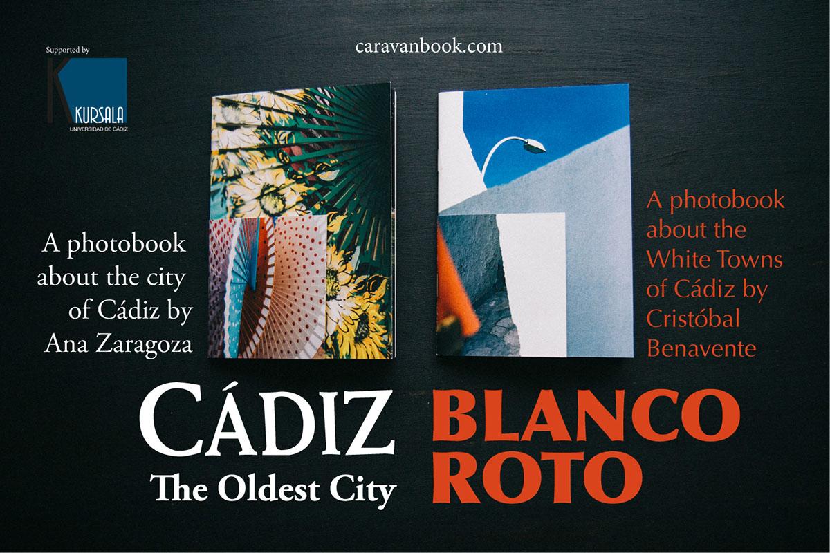 Caravanbook publica dos nuevos libros sobre la región de Cádiz. Blanco Roto de Cristóbal Benavente sobre los Pueblos Blancos y CÁDIZ, The Oldest City de Ana Zaragoza sobre la ciudad de Cádiz.