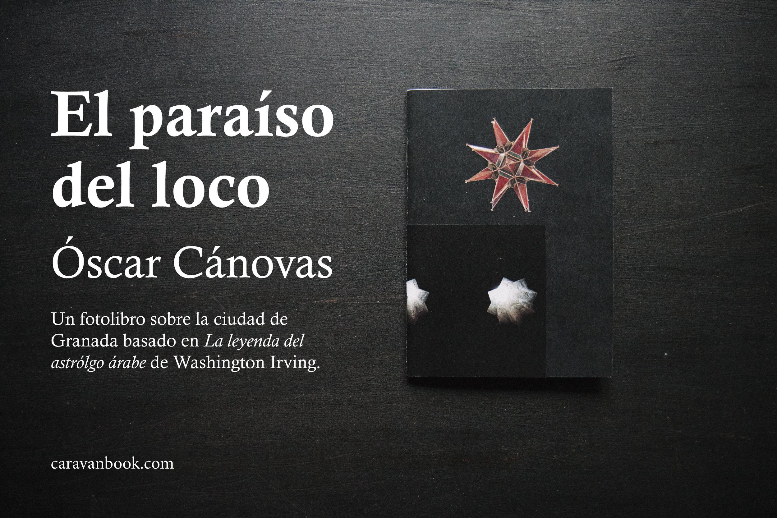 """Lanzamiento del nuevo fotolibro """"El paraíso del loco"""" de Óscar Cánovas. Un libro sobre Granada basado en """"La Leyenda del astrólogo árabe"""" de Washington Irving."""