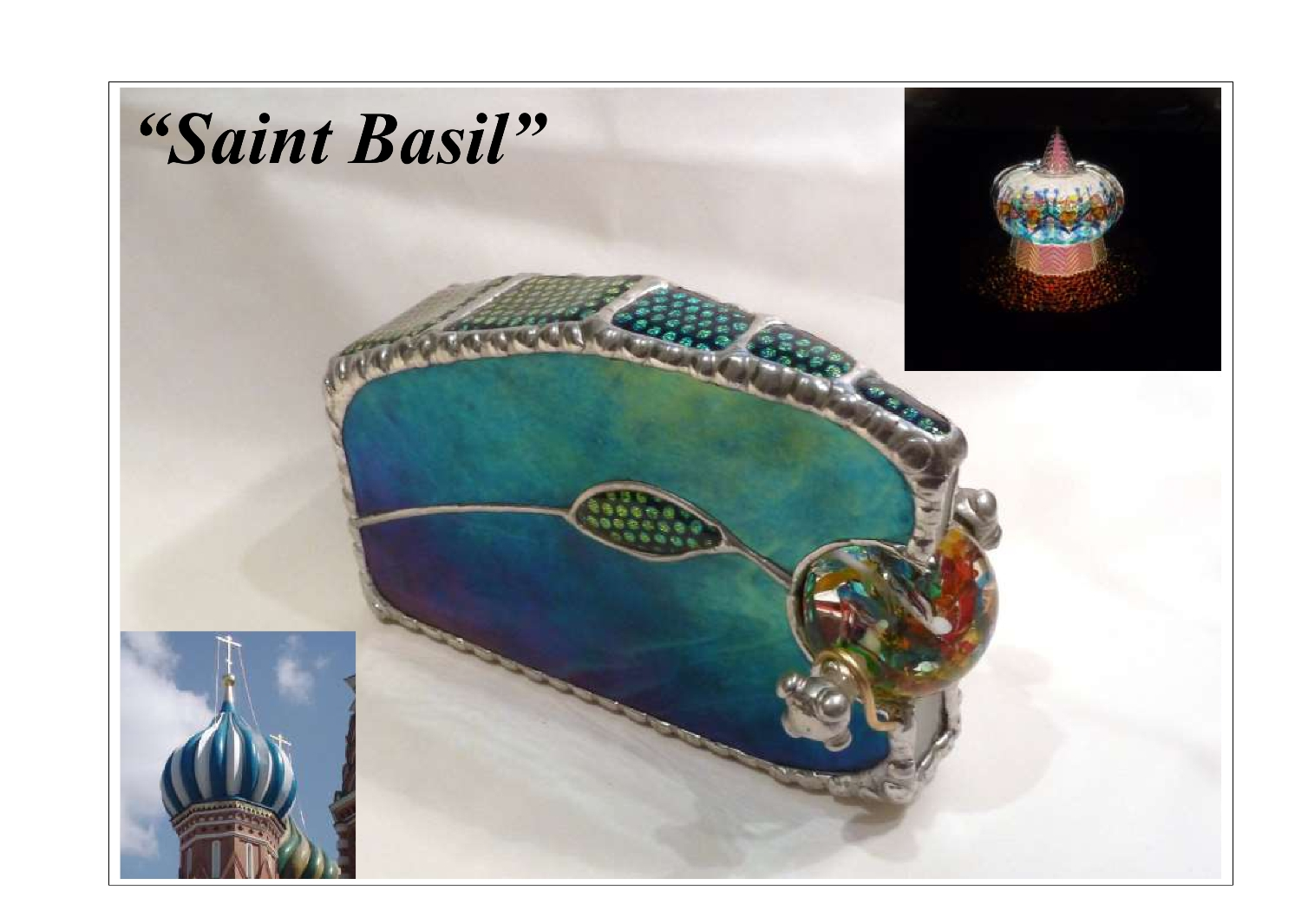 """St Basil"" was designed originally for a collector, to commemorate a visit to Moscow"