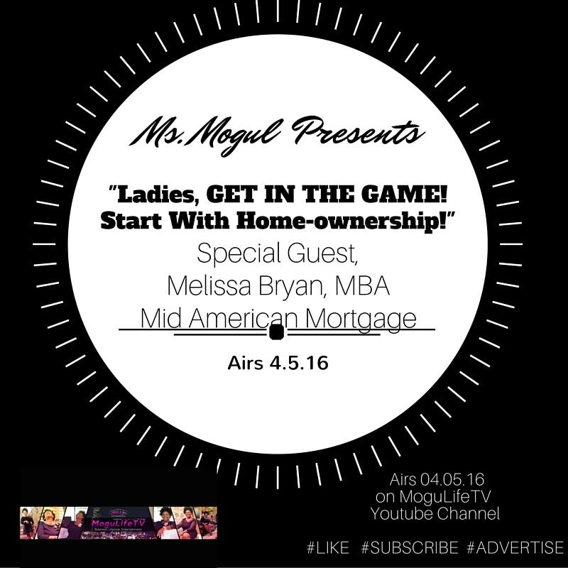 Our featured segment - Showing Women How to Build Wealth via Home-ownership and Investing. Special Guest: Melissa Bryan, MBA of Mid America Mortgage.