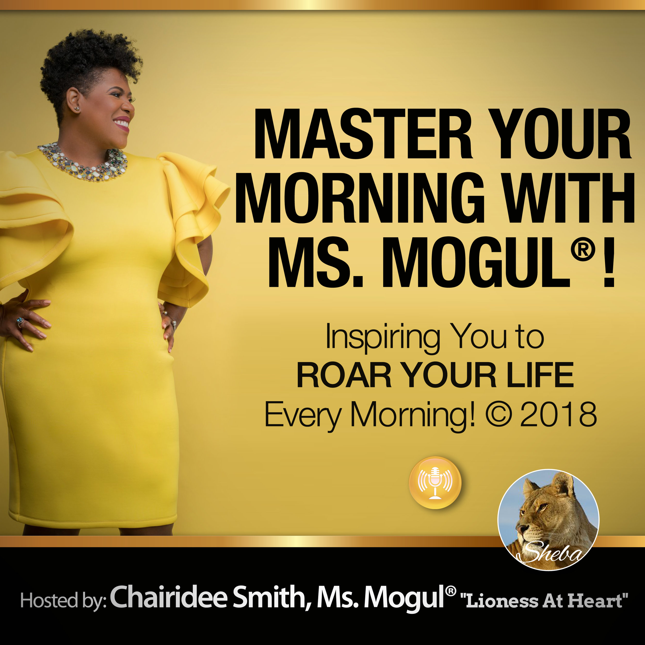 Tune in February 2018 for the premier of Ms.Mogul's® PODCAST.