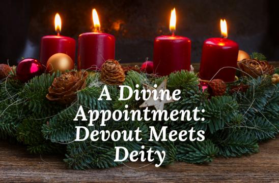 Blog.Advent.Simeon.A Divine Appointment.Devout Meet Deity.png