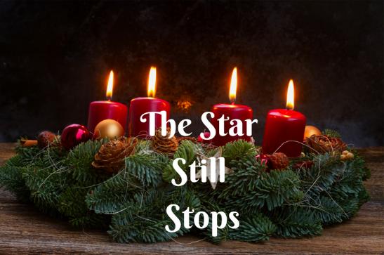 Blog.Advent.The Star Still Stops.png
