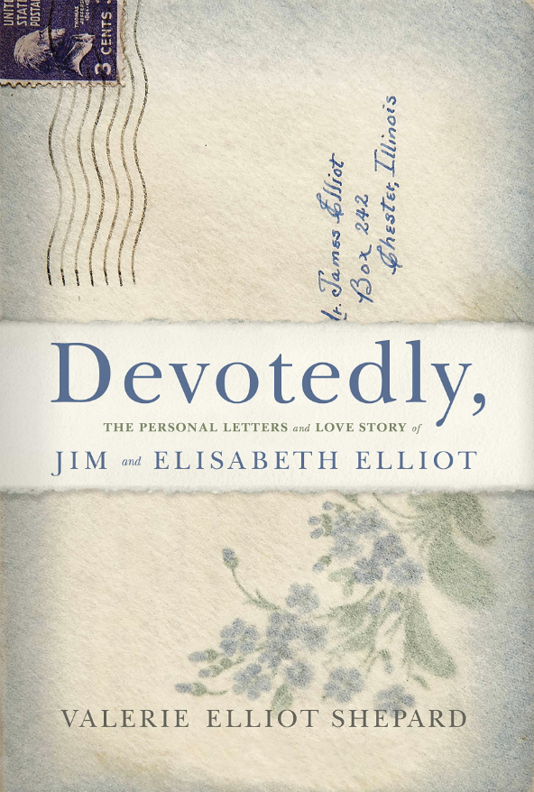 Devotedly, The Personal Letters and Love Story of Jim and Elisabeth Elloit