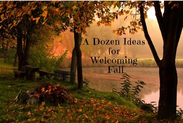 Blog.A+Dozen+Ideas+for+Welcoming+Fall.jpg