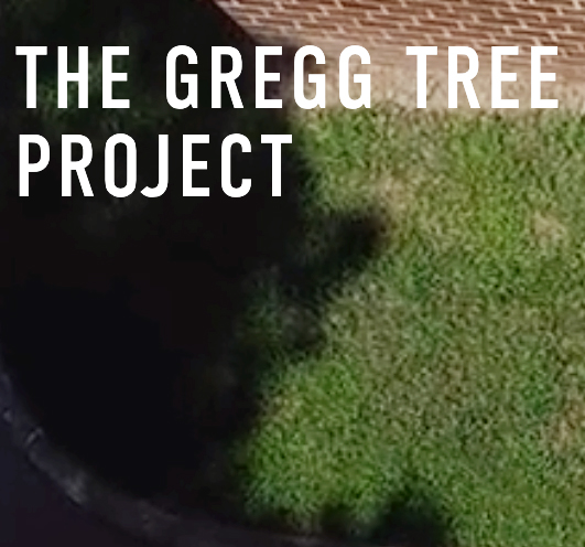 THE GREGG TREE PROJECT
