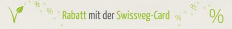 Mit der Swissveg-Card gewähren wir ihnen eine Rabatt von 10%.    http://www.swissveg.ch/