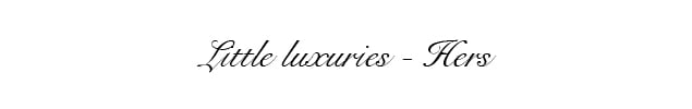 Little Luxuries Hers