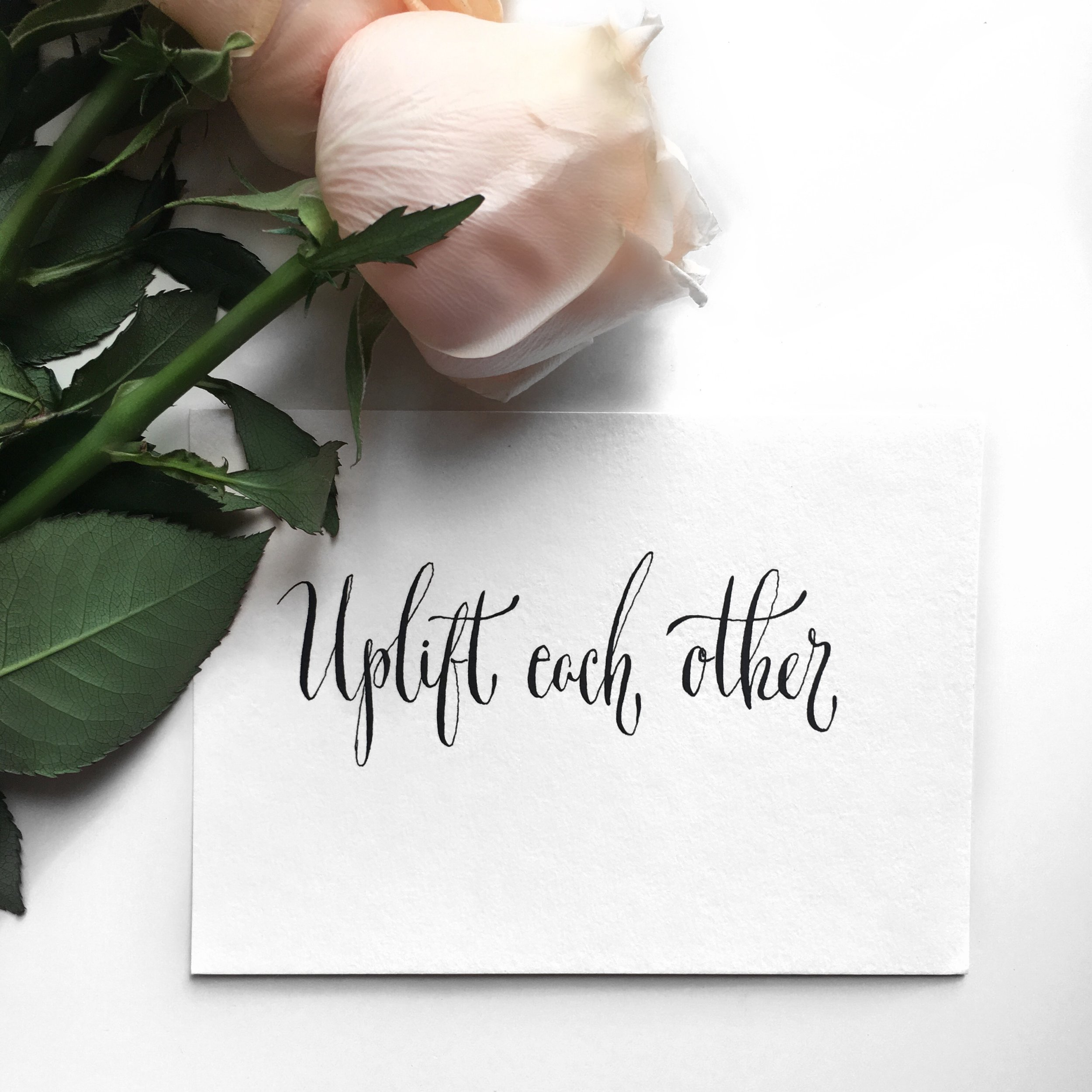 Uplift each other + roses