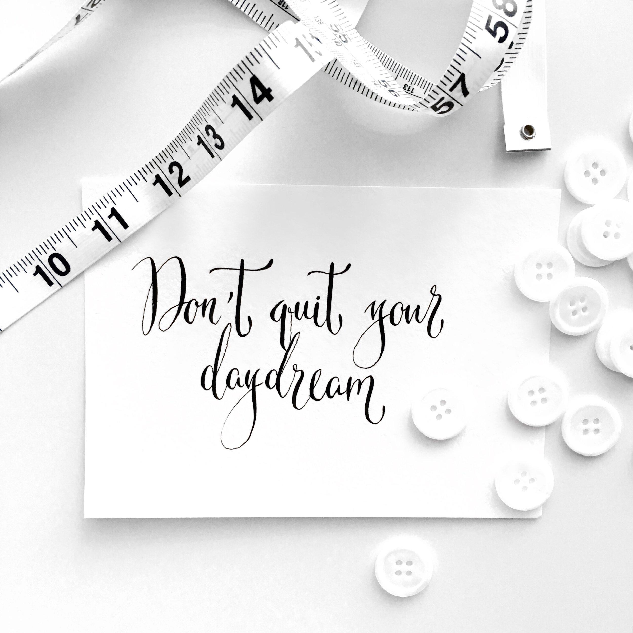 Don't Quit Your Daydream + Fashion Designer
