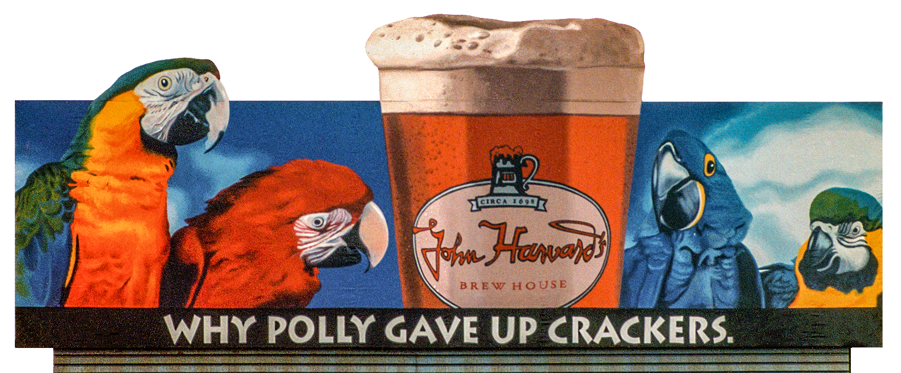"""Outdoor Advertising- """"Why Polly Gave Up Crackers"""" • John Harvard's brew house. Hand painted this 14' by 48' billboard."""