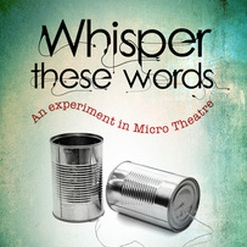 Whisper These Words,  devised and produced by Elishia Merricks, Kiz Crosbie and TVYT