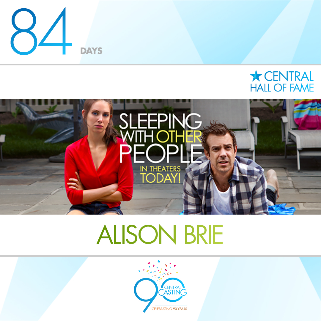 Central Hall of Fame   Congratulations to Central Casting Hall of Famer Alison Brie starring in the feature comedy Sleeping With Other People in theaters today! Also a big shout out to our awesome background talent we cast in this movie. Everyone go see it!