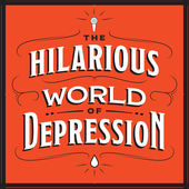 Podcast-The Hilarious World of Depression