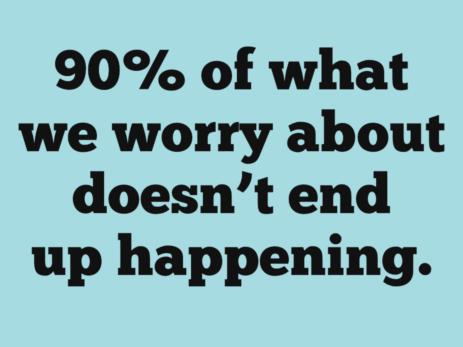 worry+90+percent.jpg